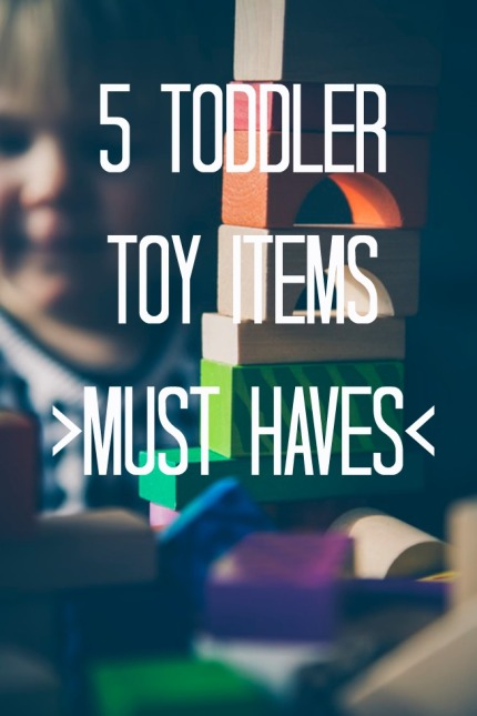 Toddler toys must have